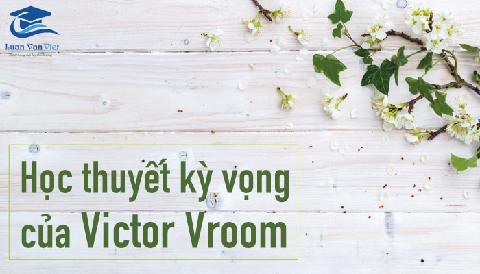hinh-anh-hoc-thuyet-ky-vong-cua-victor-vroom-1