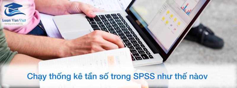 Cách chạy thống kê tần số trong SPSS như thế nào?