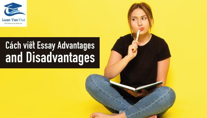 Hình ảnh cách viết essay advantages and disadvantages 1