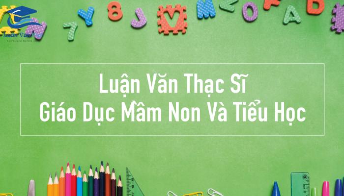 hinh-anh-luan-van-thac-si-giao-duc-mam-non-va-tieu-hoc-1