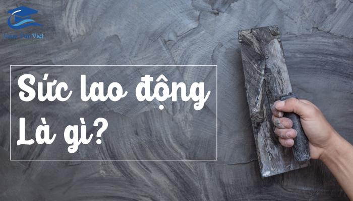 hinh-anh-suc-lao-dong-la-gi-1