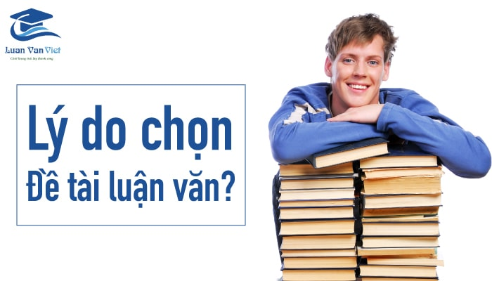 hinh-anh-ly-do-chon-de-tai-luan-van-1