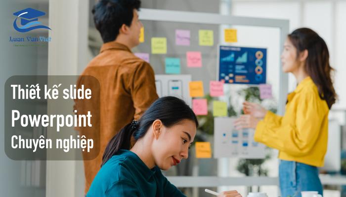 Thiết kế slide - powerpoint chuyên nghiệp