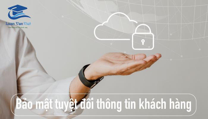 Bảo mật tuyệt đối thông tin khách hàng