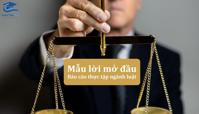 Lời nói đầu trong báo cáo thực tập ngành luật